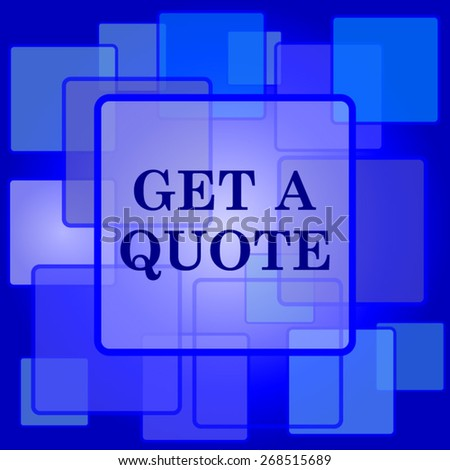 Get a quote icon. Internet button on abstract background.  - stock vector