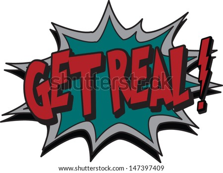 get real - stock vector
