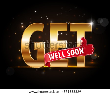 get well soon, concept of encouragement, golden typography with thumbs up sign - vector eps 10 - stock vector