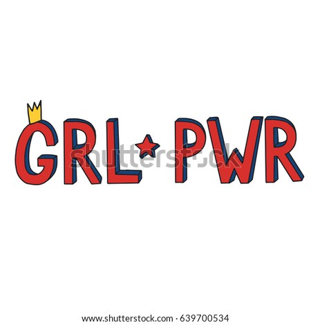 Girl Power Feminist Saying Quote Design Drawing For Prints On T Shirts