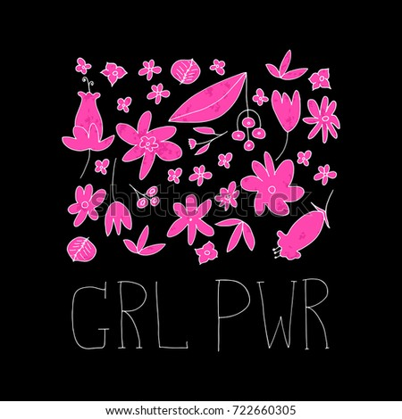 Girl Power Vector Illustration. Hand Drawn Quote With Cute Simple Flowers  And Leaves. Floral