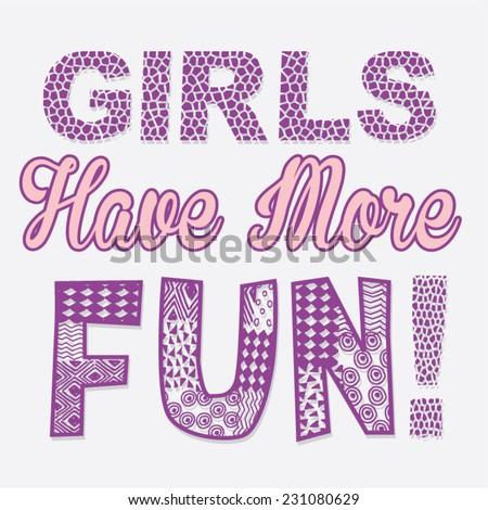 Girl typography Have more fun, t-shirt graphics, vectors - stock vector