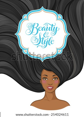 "Girl with beautiful hair. Vector illustration for barber shops, beauty salons, spa salons. Hairstyle banners with young African American women  and calligraphic inscription ""Beauty and Style"" - stock vector"
