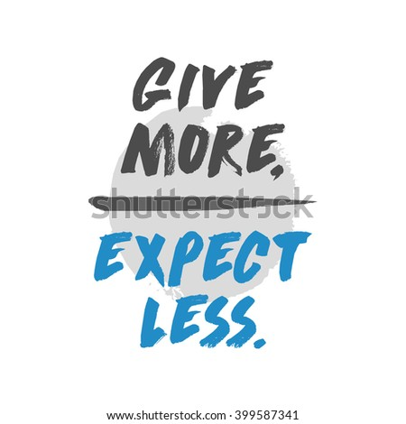 Give More Expect Less (Motivational Quote Vector Art)