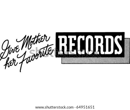 Give Mother Her Favorite Records - Ad Header - Retro Clipart