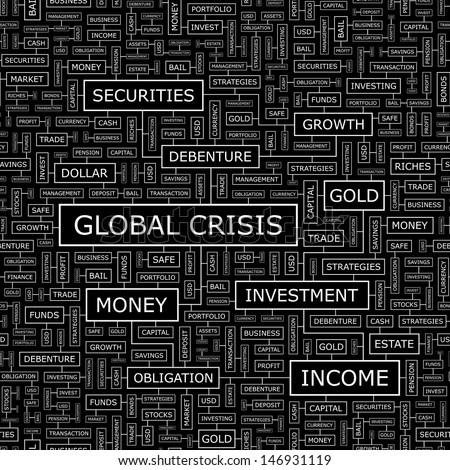 GLOBAL CRISIS. Word cloud illustration. Graphic tag collection. Vector concept collage.