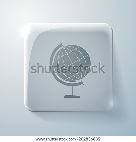 globe symbol of geography. Glass square icon with highlights - stock vector