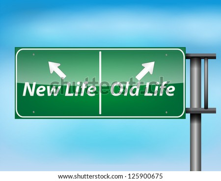 Glossy highway sign with New Life and Old life text on a blue background. - stock vector