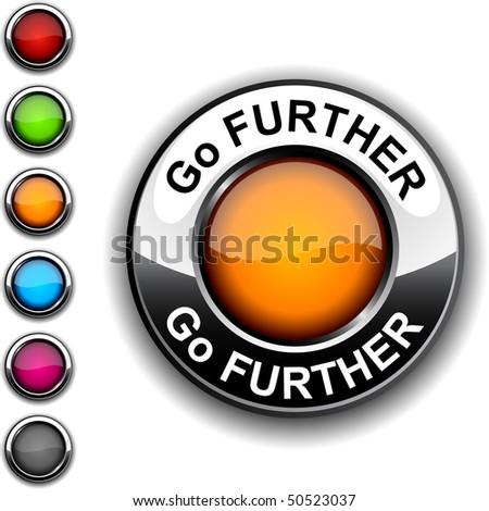 Go further  realistic button. Vector. - stock vector