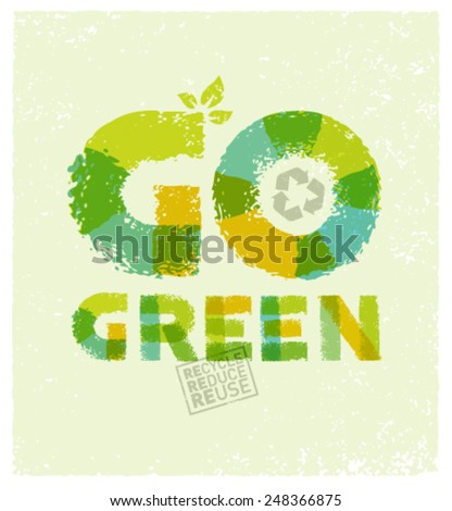 Go Green Eco Friendly Vector Concept On Organic Background