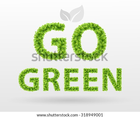 Go Green - eco poster. Green leaves lettering. - stock vector