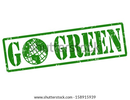 Go green grunge rubber stamp on white, vector illustration - stock vector