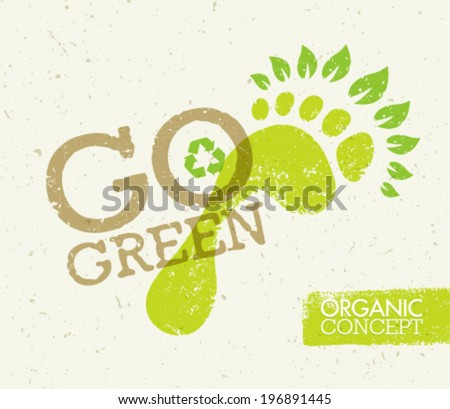 Go Green Recycle Eco Poster Concept. Vector Creative Organic Illustration On Paper Background.