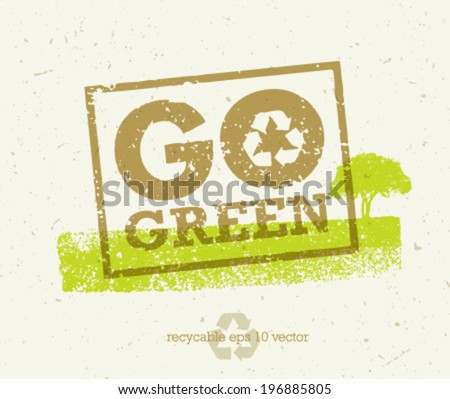 Go Green Recycle Eco Stamp Concept. Vector Creative Organic Design On Paper Background.