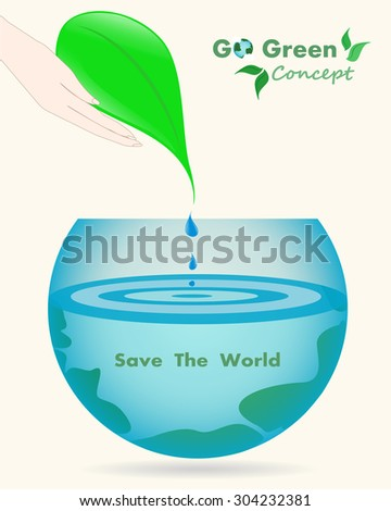 Go green save the world with hand,leaves and the earth in glass ball. Ecology concept - stock vector