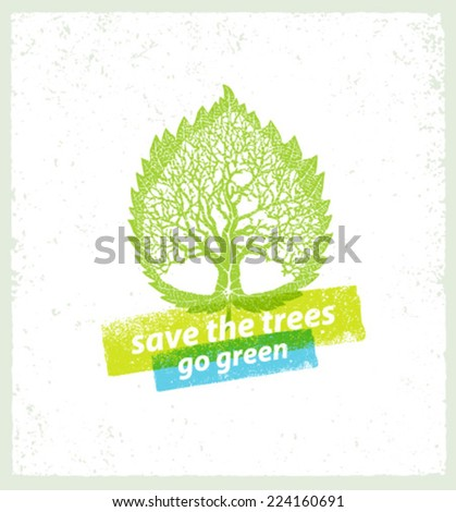 Go Green Save Trees Vector Creative Eco Poster on Organic Background. Nature Friendly Concept.