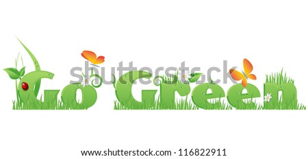 Go Green text/Go Green text decorated with flowers,grass,water drops, ladybug  and butterflies - stock vector