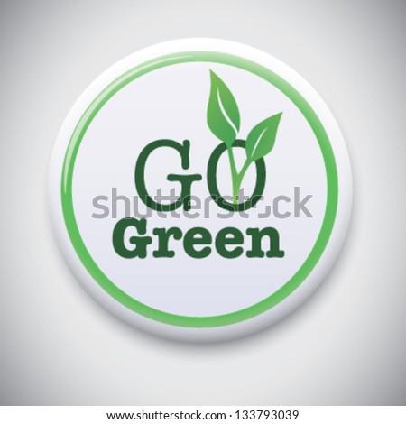 Go Green - Vector Button Badge - stock vector