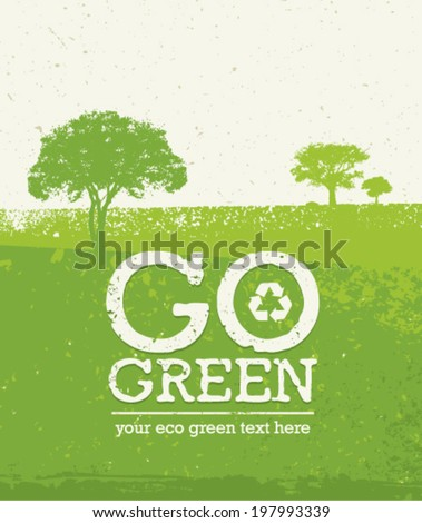 Go Green Vector Grunge Eco Concept on Organic Paper Background - stock vector