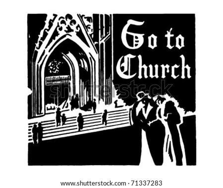 Go To Church - Retro Ad Art Banner - stock vector