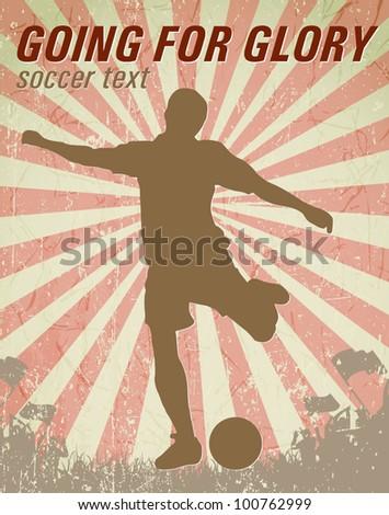 going for glory - grunge soccer poster - stock vector