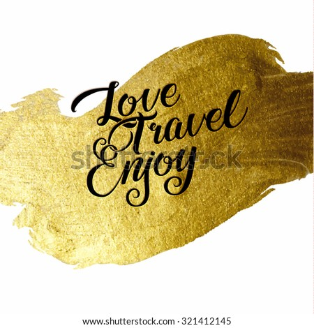 Gold Foil Live Create Enjoy be positive calligraphic message. Grunge poster template.  Modern Calligraphy Lettering. Wall Art Printable Quote. Brush Lettering - stock vector