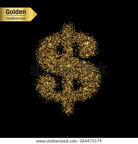Gold glitter vector icon of dollar isolated on background. Art creative concept illustration for web, glow light confetti, bright sequins, sparkle tinsel, abstract bling, shimmer dust, foil. - stock vector