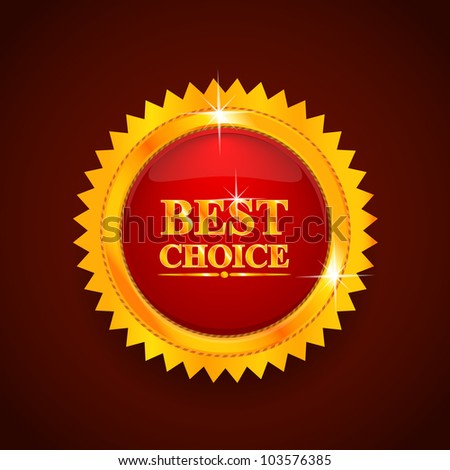 Gold label. Best choice. Vector illustration - stock vector