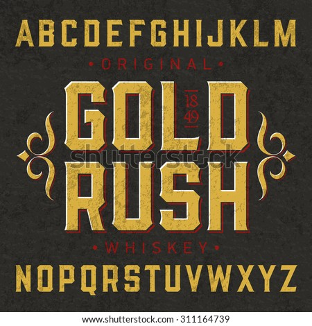 Gold Rush whiskey label font with sample design. Ideal for any design in vintage style. Vector. - stock vector