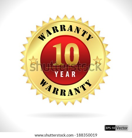 gold top quality 10 year warranty badge- vector eps 10 - stock vector