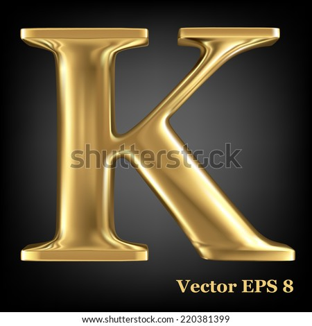 Golden shining metallic 3D symbol capital letter K - uppercase, vector EPS8 - stock vector