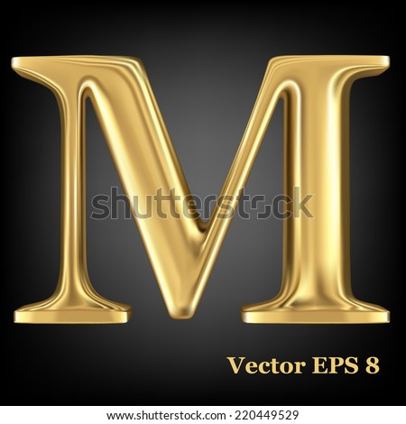 Golden shining metallic 3D symbol capital letter M - uppercase, vector EPS8 - stock vector