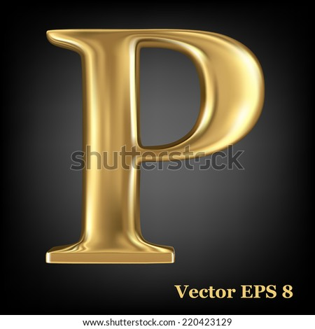 Golden shining metallic 3D symbol capital letter P - uppercase, vector EPS8 - stock vector