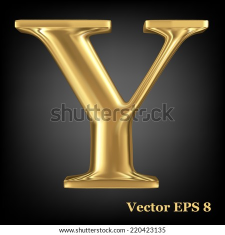 Golden shining metallic 3D symbol capital letter Y - uppercase, vector EPS8 - stock vector