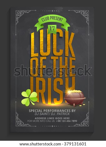 Golden text Luck of the Irish on chalkboard background, Creative Pamphlet, Banner or Flyer design for Happy St. Patrick's Day celebration. - stock vector