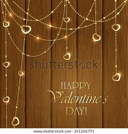 Golden Valentines decorations with hearts on wooden background, illustration. - stock vector
