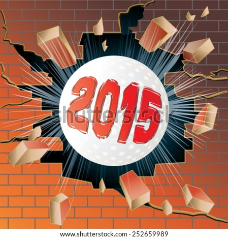 Golf ball with new year 2015 breaking through brick wall - stock vector