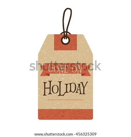 Gone on holiday. Time for a break. - stock vector