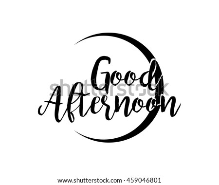 good afternoon stock images royalty free images vectors