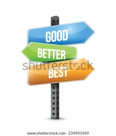 good, better, best street sign illustration design over a white background - stock vector