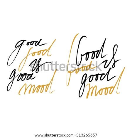 Good Food Good Mood Hand Lettering Stock Vector 513265657 Shutterstock