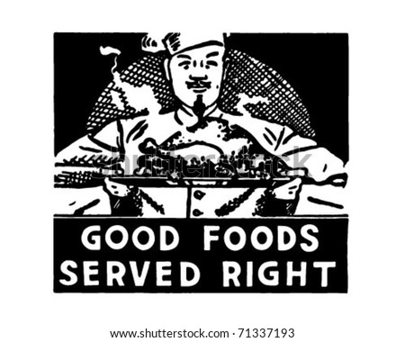 Good Foods Served Right - Retro Ad Art Banner - stock vector
