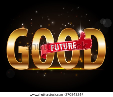 good future golden typography, business vector for looking future or good vision concept.