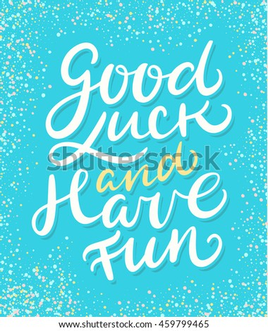 How To Have Good Luck good luck have fun stock vector 461739910 - shutterstock