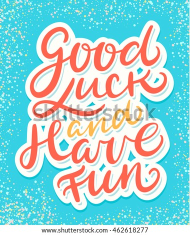 How To Have Good Luck good luck have fun stock vector 462618277 - shutterstock