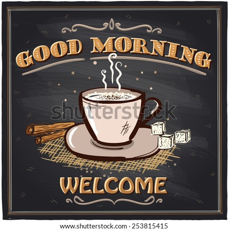 Good morning chalkboard cafe sign with coffee mug. - stock vector