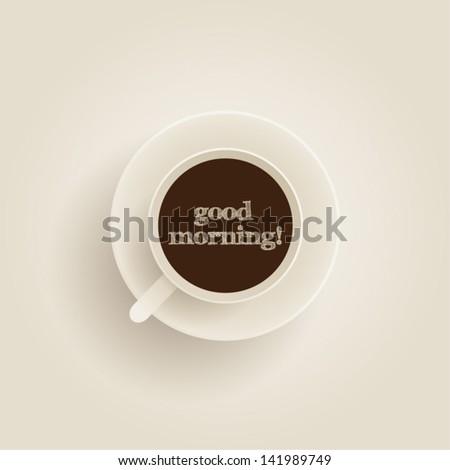 Good Morning - Coffee Cup - Vector EPS10 - stock vector