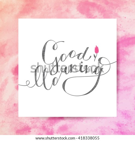good morning lettering, vector handwritten text with flower - stock vector