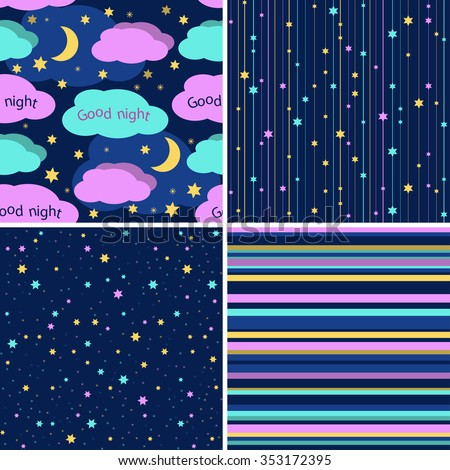 Good Night seamless patterns set. Night sky with colorful stars, clouds and stripes vector backgrounds collection. Repeating geometric background with graphic stripes . - stock vector