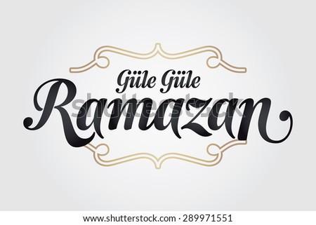Goodbye ramadan turkish gule gule ramazan stock vector 289971551 goodbye ramadan turkish gule gule ramazan greeting card holy month of muslim m4hsunfo